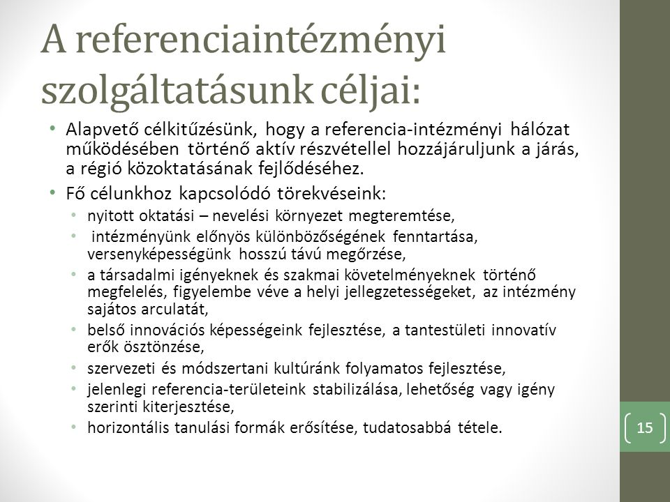 A referenciaintézményi szolgáltatásunk céljai: