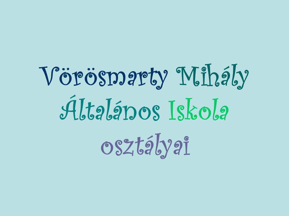 Vörösmarty Mihály Általános Iskola osztályai