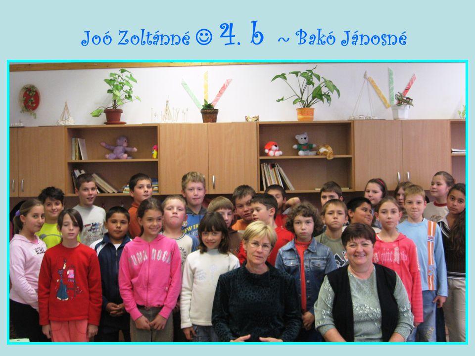 Joó Zoltánné  4. b ~ Bakó Jánosné