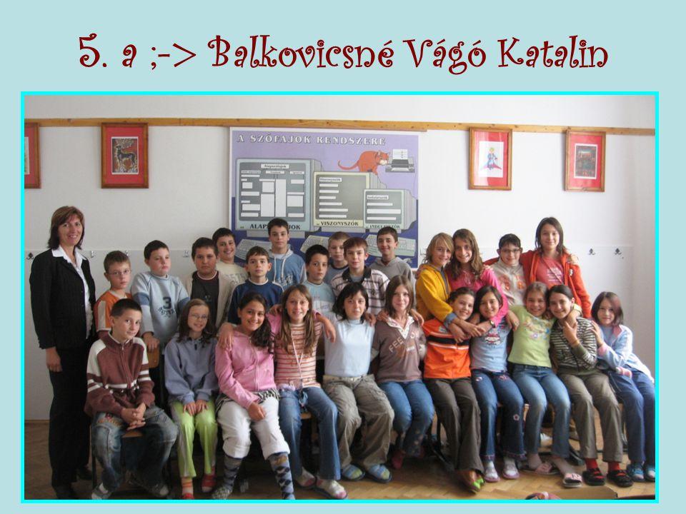 5. a ;-> Balkovicsné Vágó Katalin