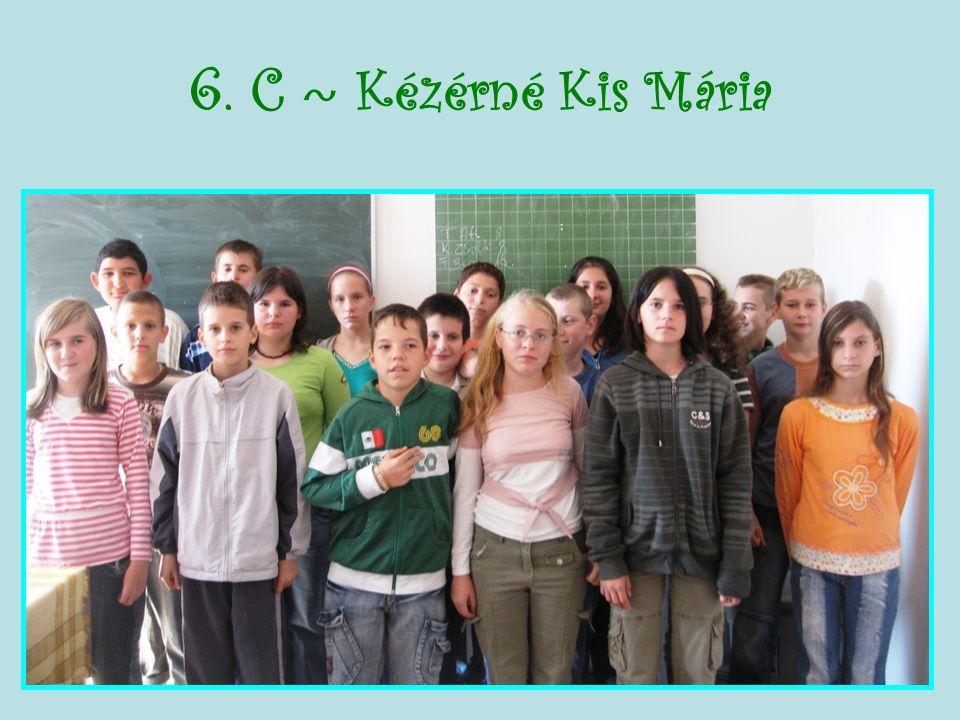 6. C ~ Kézérné Kis Mária