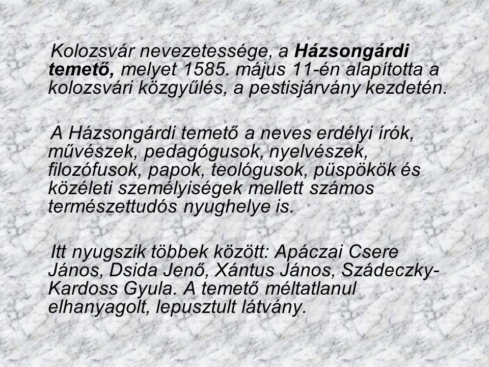 Kolozsvár nevezetessége, a Házsongárdi temető, melyet 1585