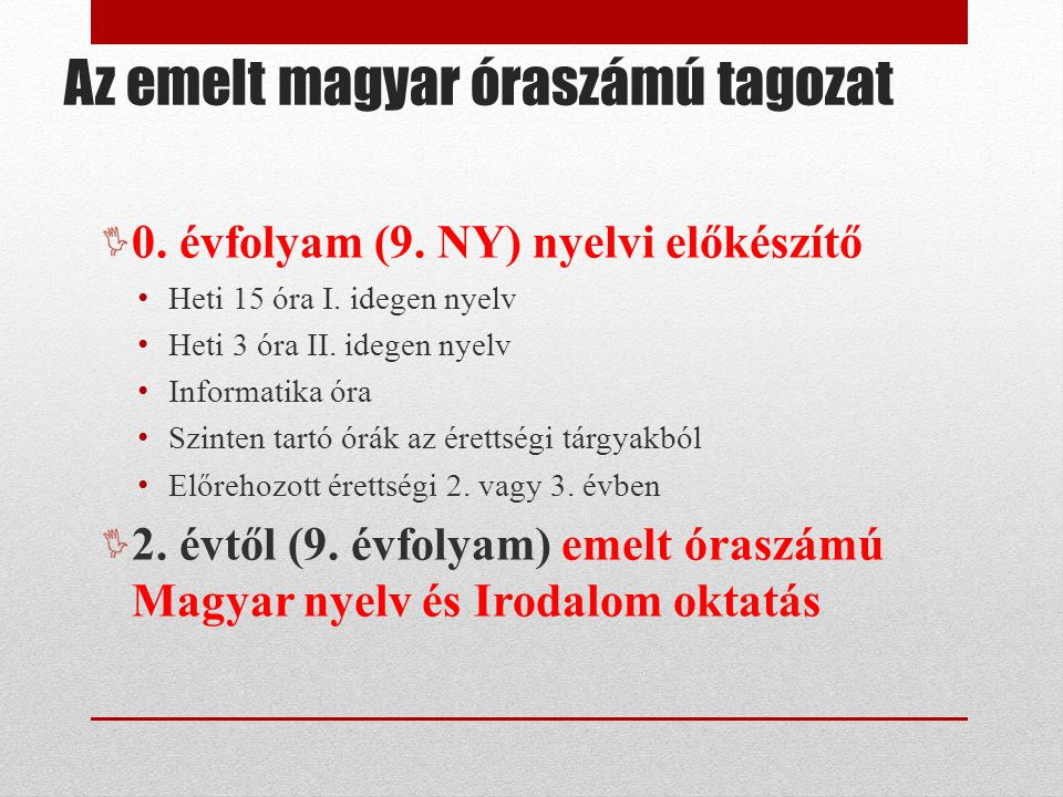 Az emelt magyar óraszámú tagozat