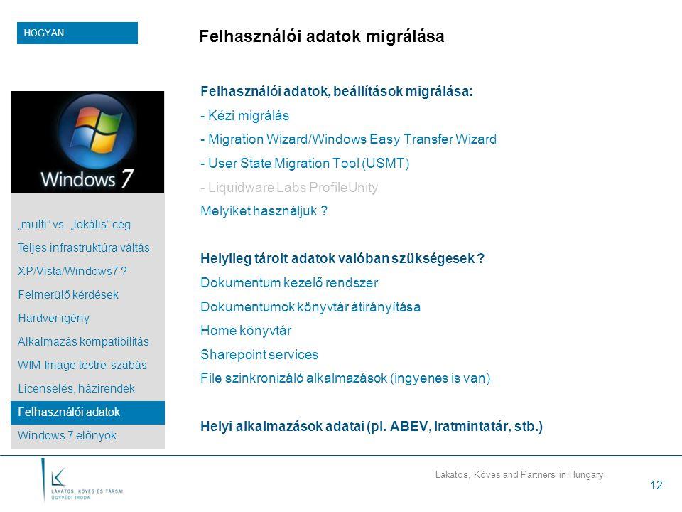 Windows 7 előnyök Felhasználói élmény: