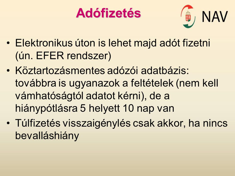 Adófizetés Elektronikus úton is lehet majd adót fizetni (ún. EFER rendszer)