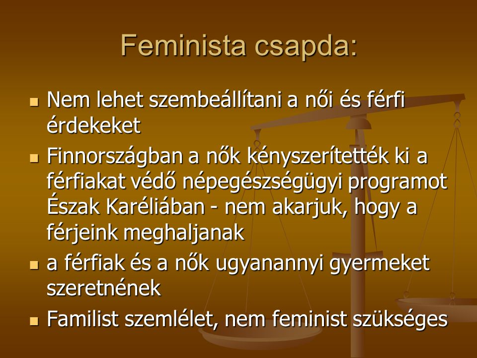 Feminista csapda: Nem lehet szembeállítani a női és férfi érdekeket