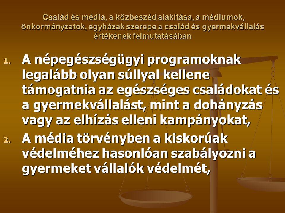 Család és média, a közbeszéd alakítása, a médiumok, önkormányzatok, egyházak szerepe a család és gyermekvállalás értékének felmutatásában