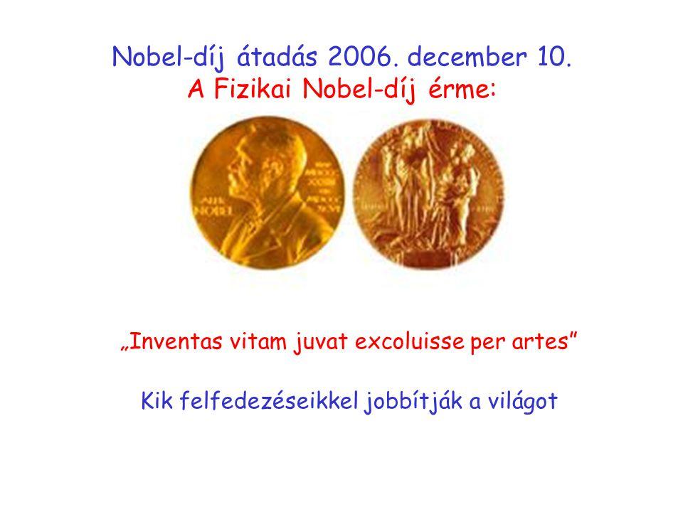 Nobel-díj átadás 2006. december 10. A Fizikai Nobel-díj érme: