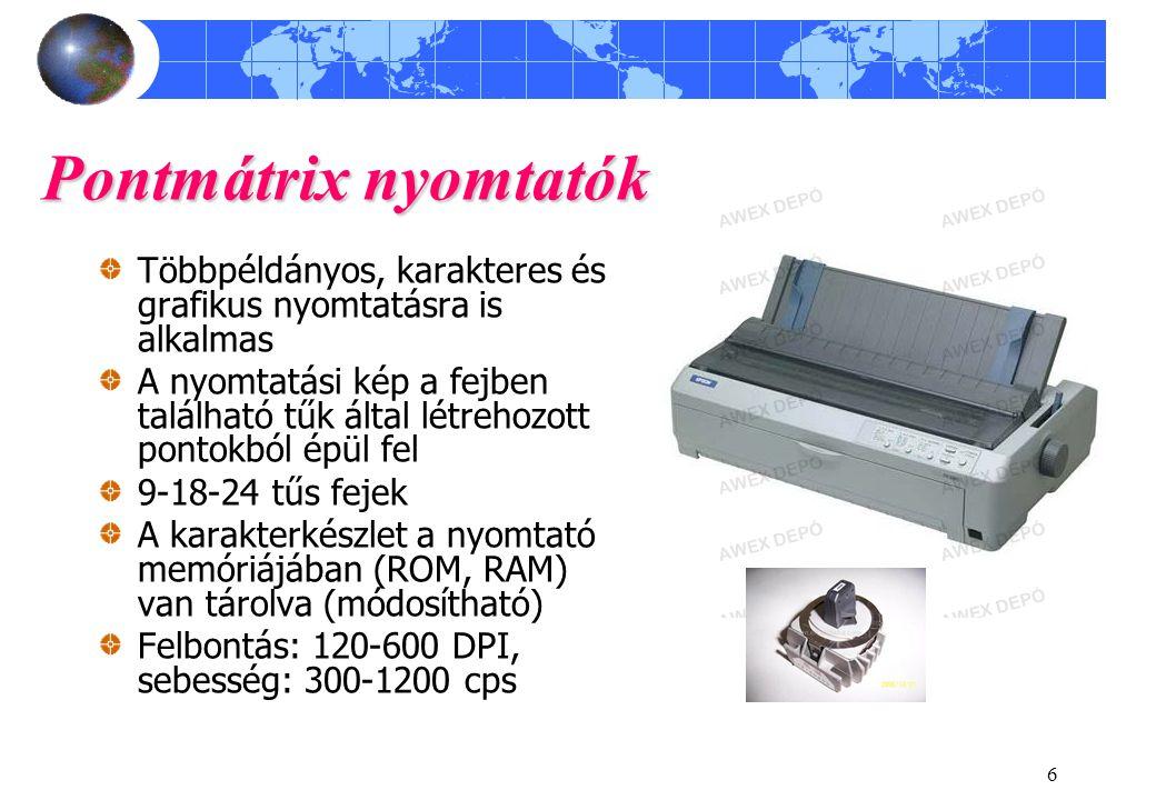 Pontmátrix nyomtatók Többpéldányos, karakteres és grafikus nyomtatásra is alkalmas.