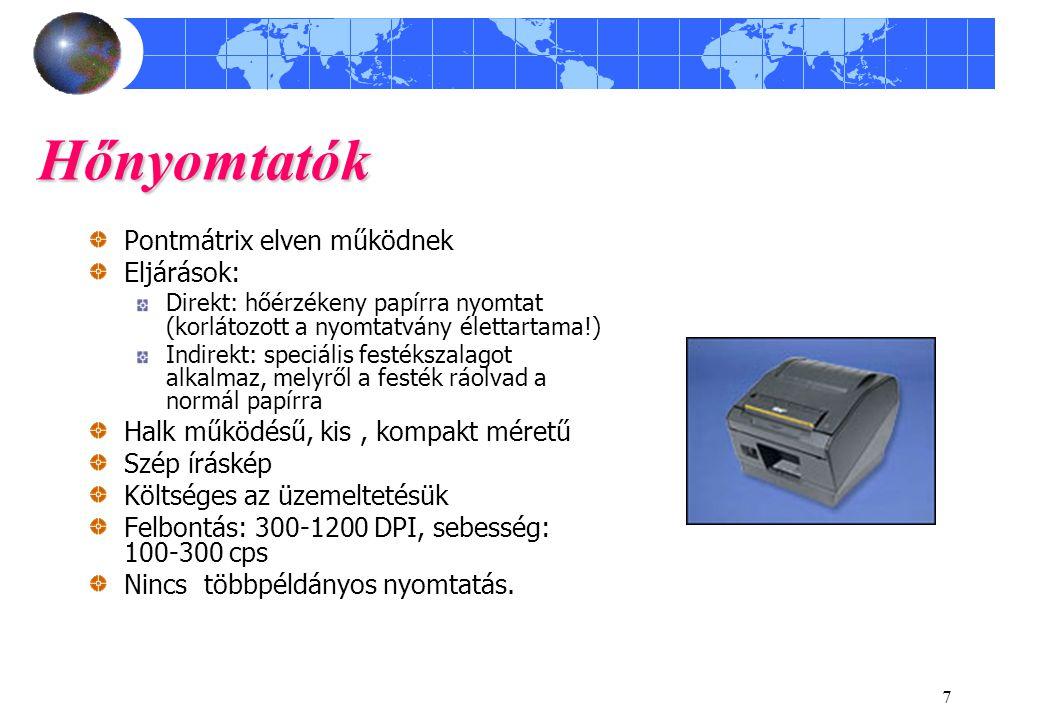 Hőnyomtatók Pontmátrix elven működnek Eljárások: