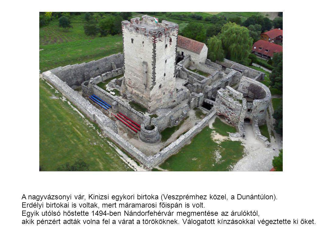 A nagyvázsonyi vár, Kinizsi egykori birtoka (Veszprémhez közel, a Dunántúlon).