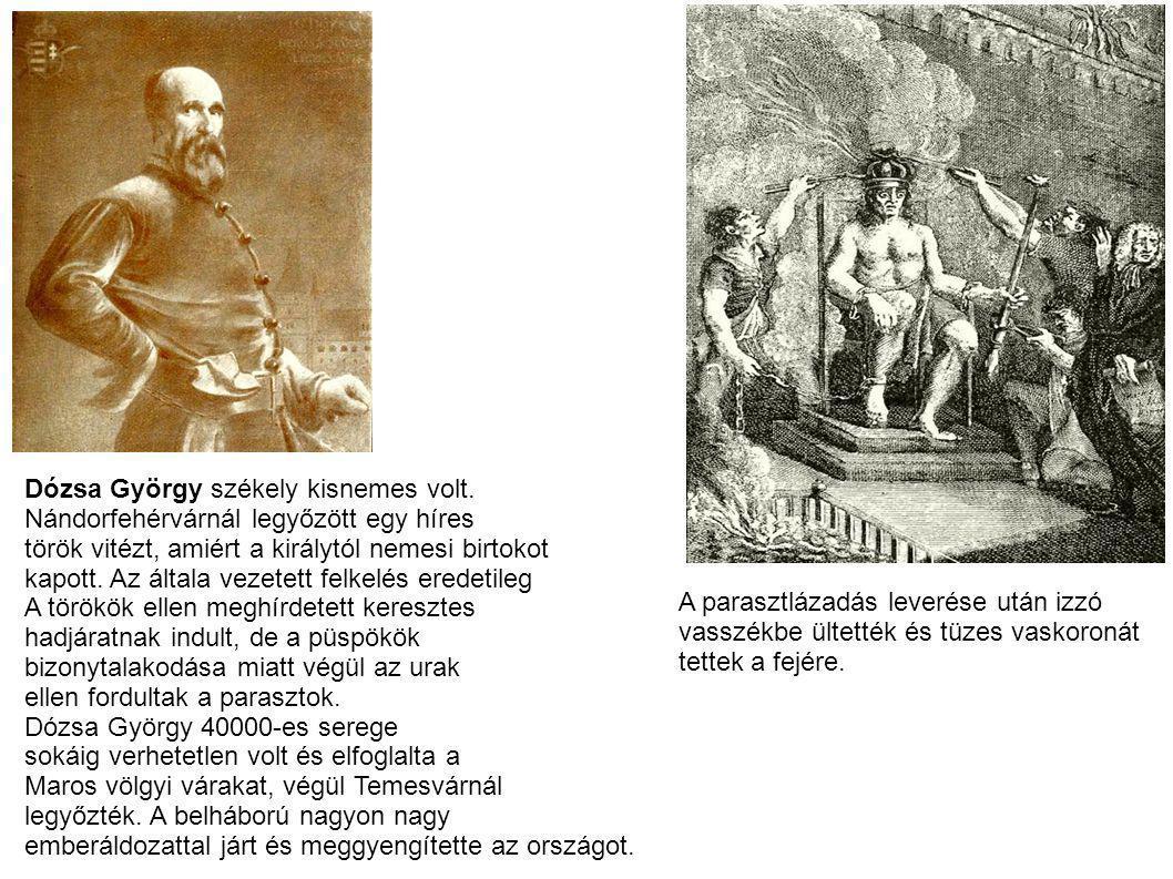 Dózsa György székely kisnemes volt.