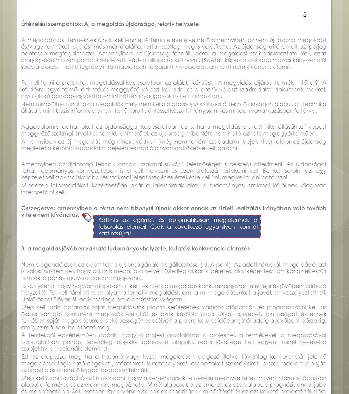 Értékelési szempontok: A, a megoldás újdonsága, relatív helyzete