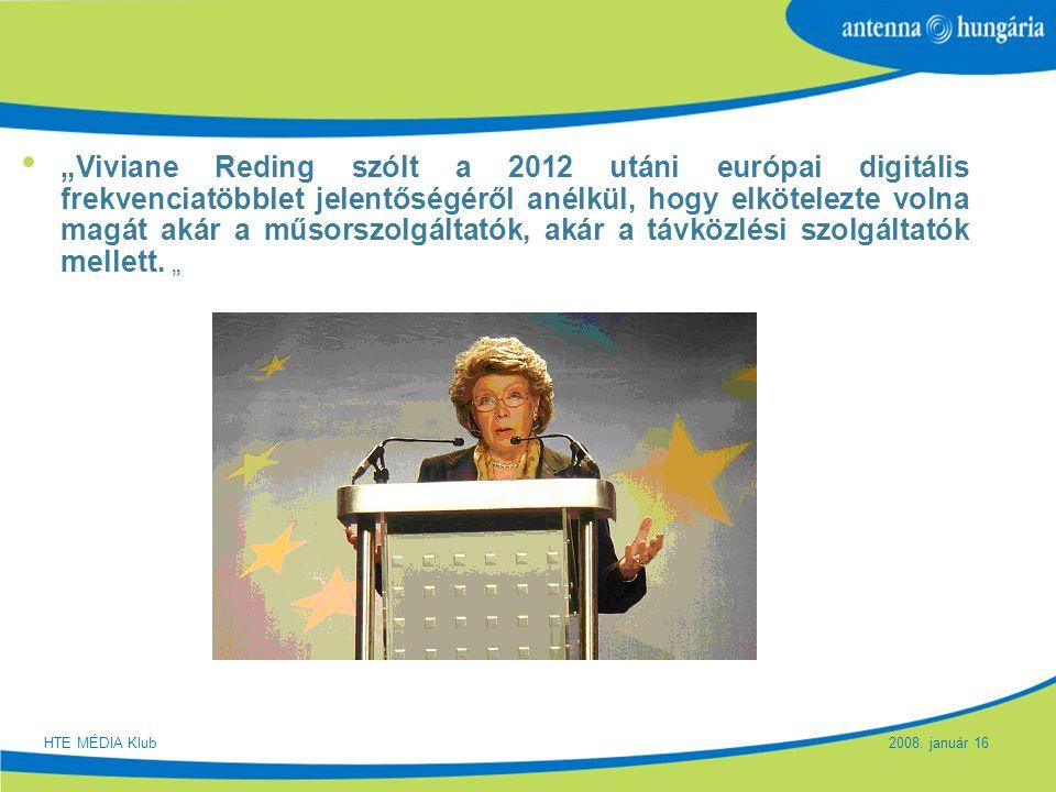 """""""Viviane Reding szólt a 2012 utáni európai digitális frekvenciatöbblet jelentőségéről anélkül, hogy elkötelezte volna magát akár a műsorszolgáltatók, akár a távközlési szolgáltatók mellett. """""""