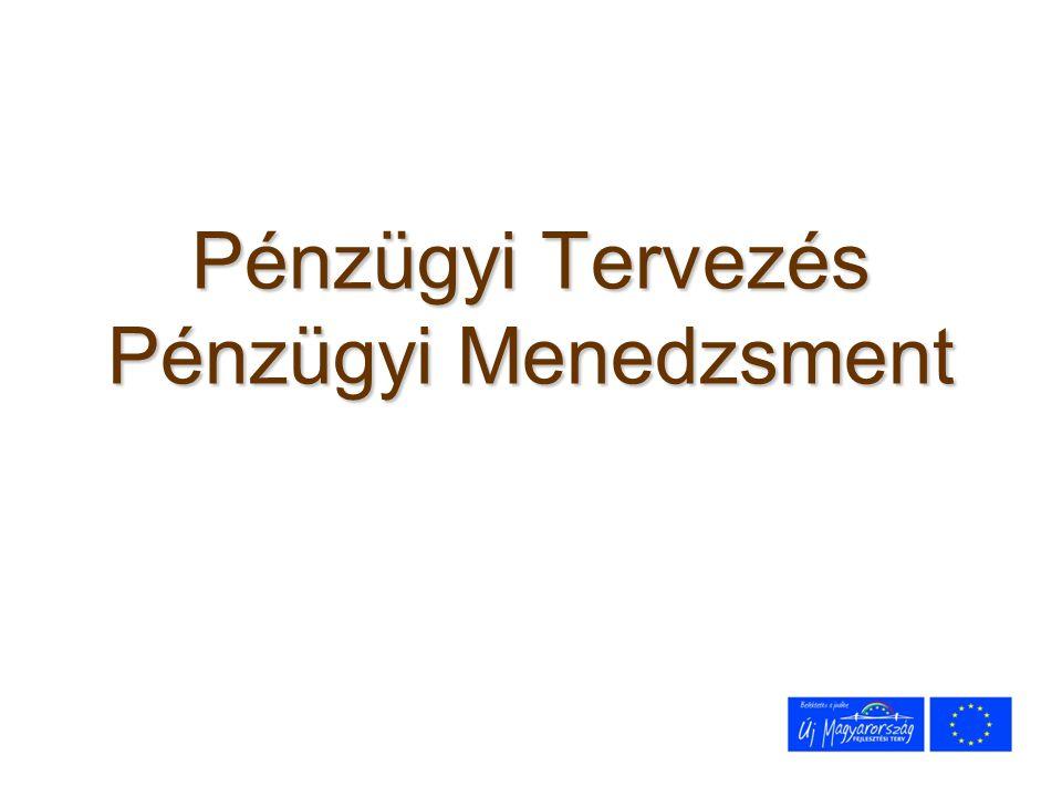 Pénzügyi Tervezés Pénzügyi Menedzsment