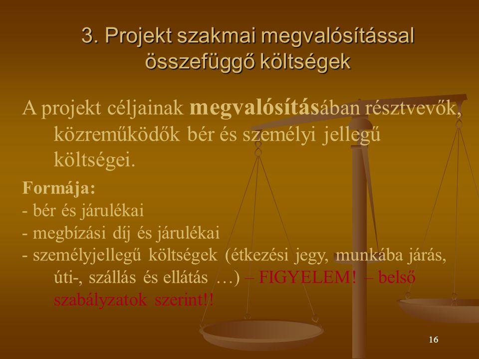 3. Projekt szakmai megvalósítással összefüggő költségek