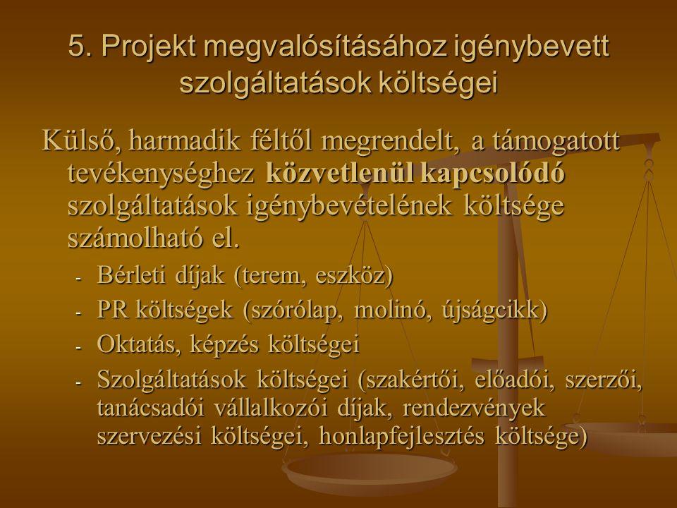 5. Projekt megvalósításához igénybevett szolgáltatások költségei