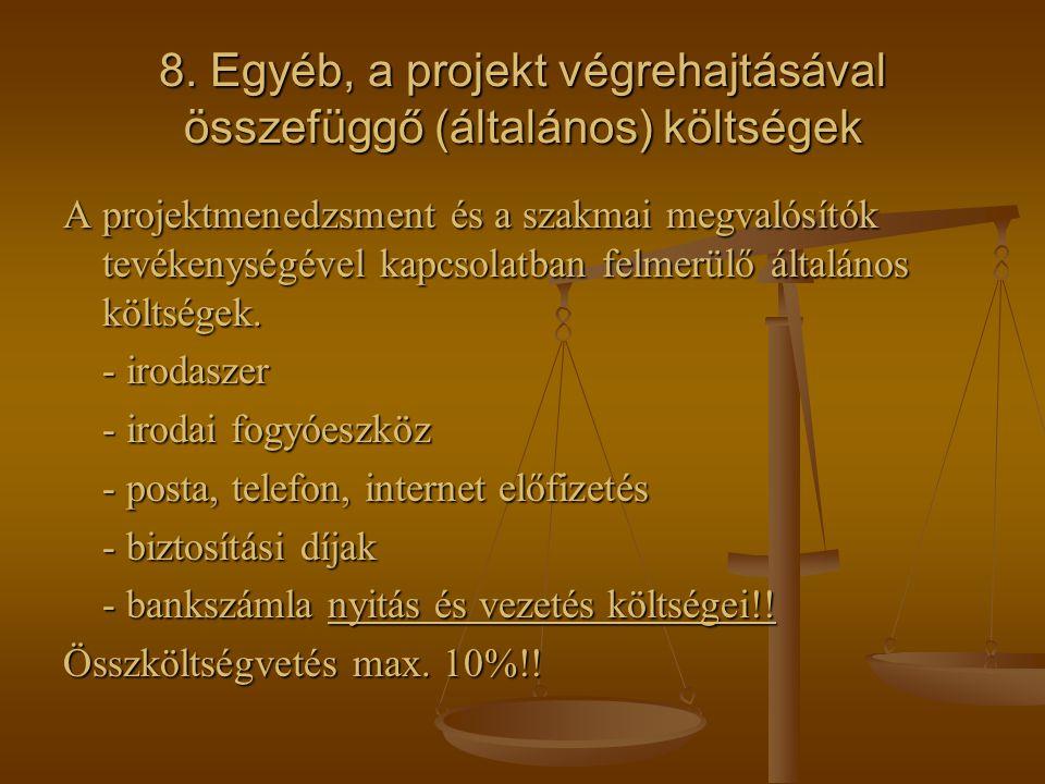 8. Egyéb, a projekt végrehajtásával összefüggő (általános) költségek