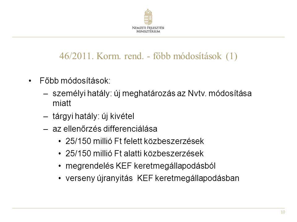 46/2011. Korm. rend. - főbb módosítások (1)