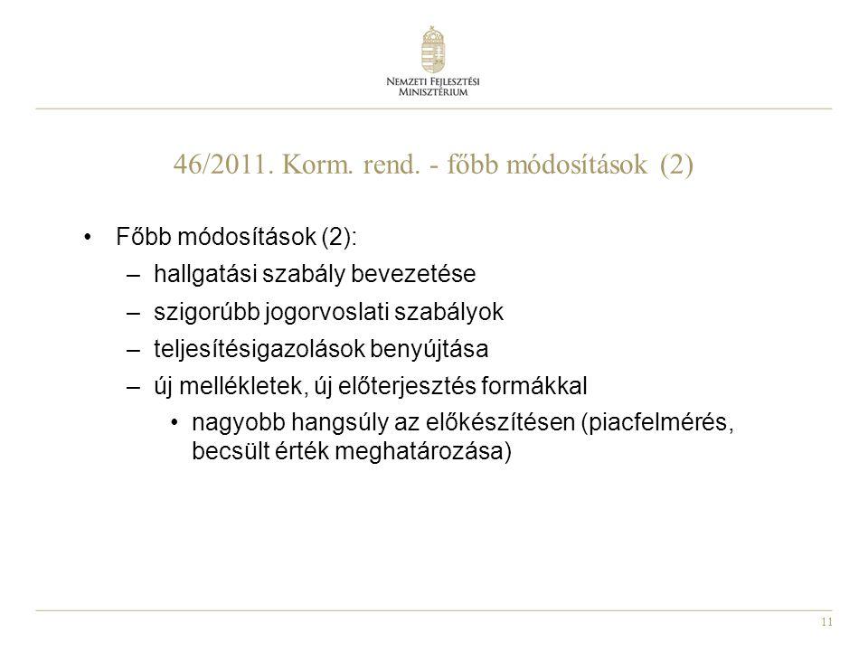 46/2011. Korm. rend. - főbb módosítások (2)