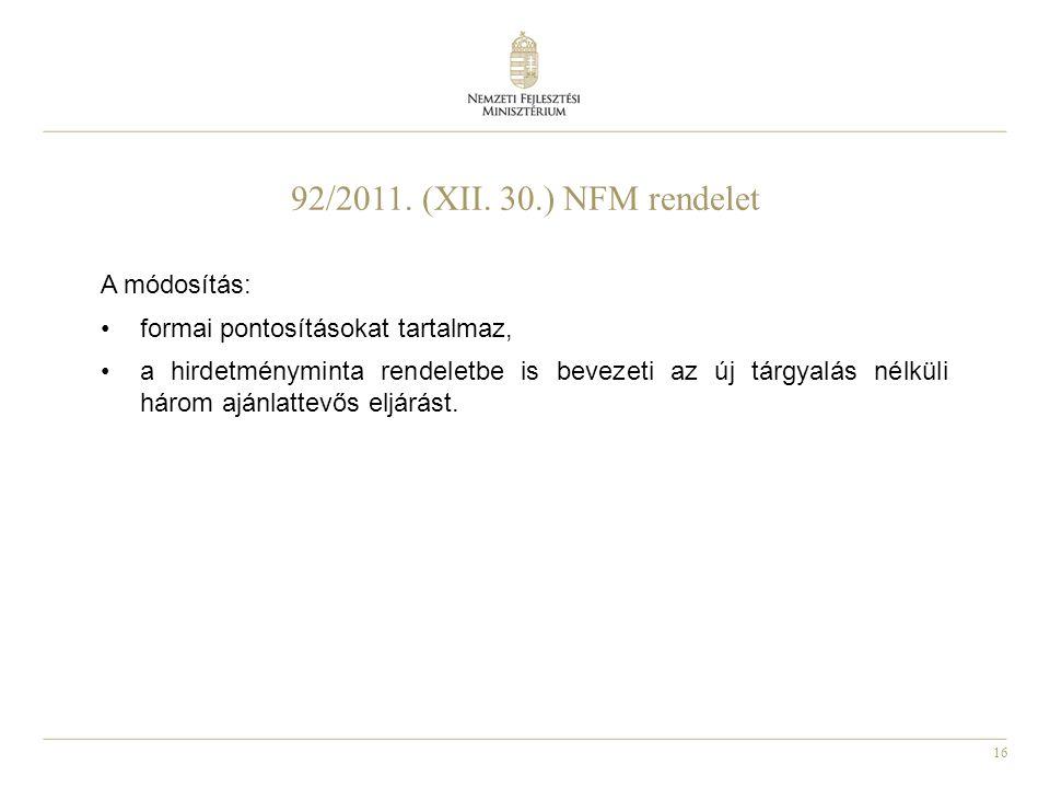 92/2011. (XII. 30.) NFM rendelet A módosítás: