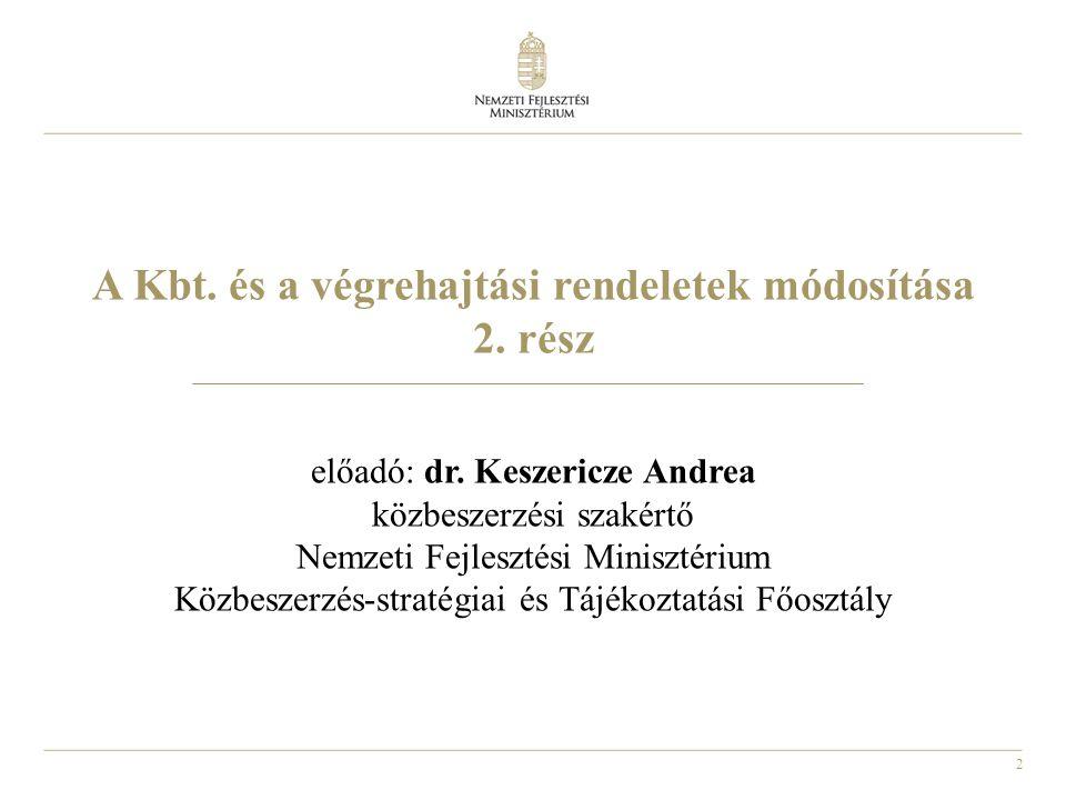 A Kbt. és a végrehajtási rendeletek módosítása 2. rész előadó: dr