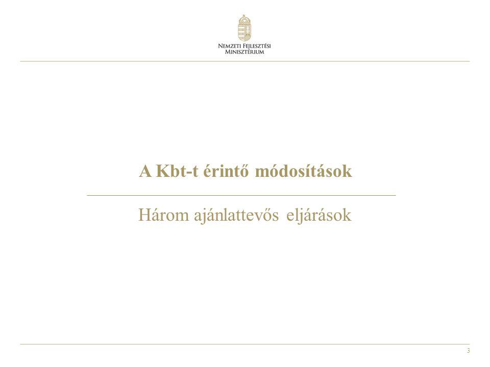 A Kbt-t érintő módosítások Három ajánlattevős eljárások