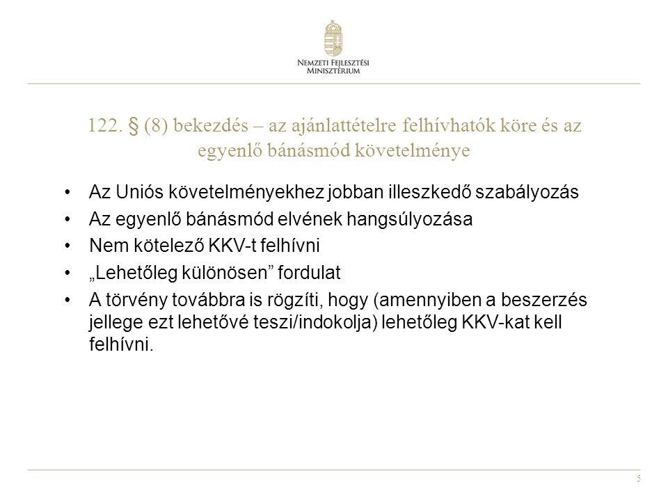 122. § (8) bekezdés – az ajánlattételre felhívhatók köre és az egyenlő bánásmód követelménye