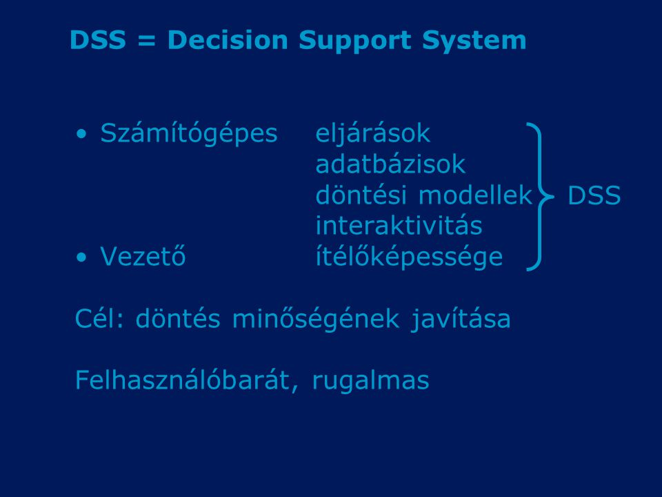 DSS = Decision Support System