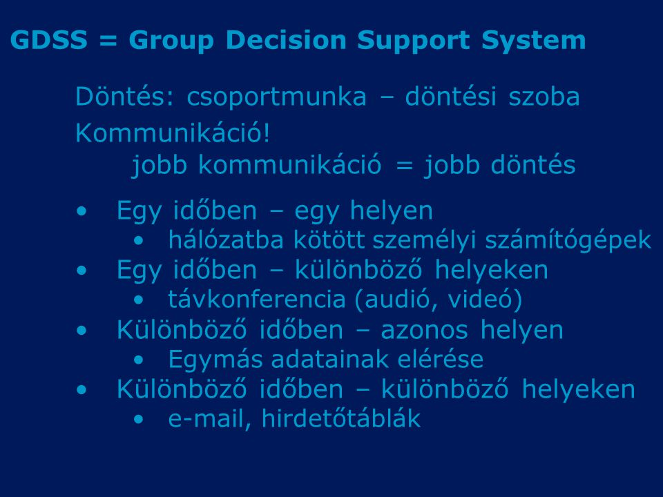 GDSS = Group Decision Support System