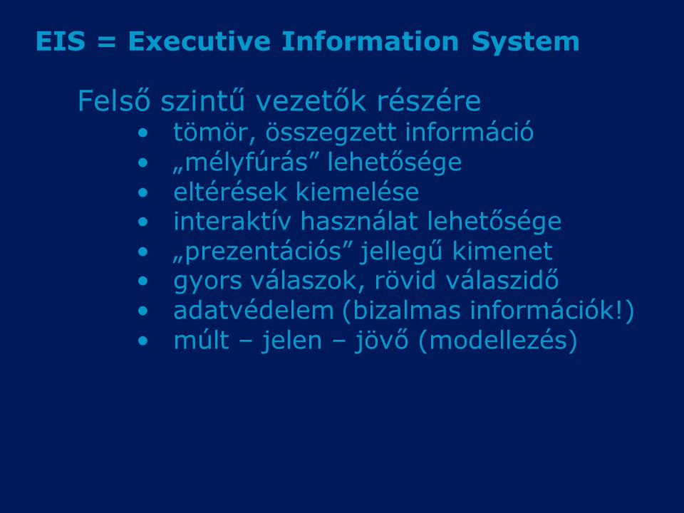 EIS = Executive Information System
