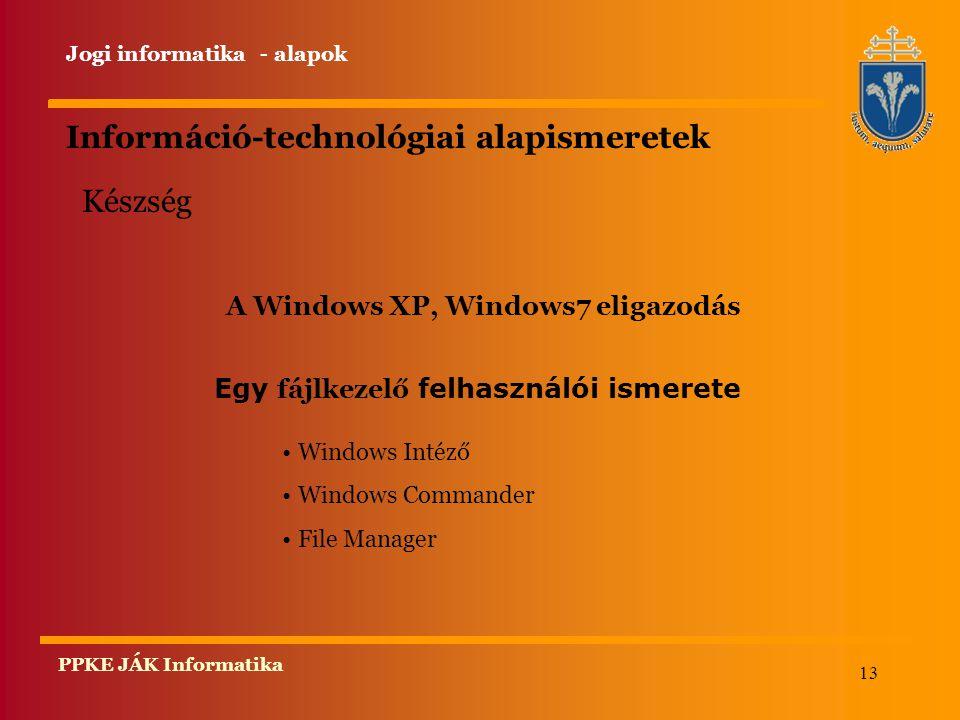A Windows XP, Windows7 eligazodás Egy fájlkezelő felhasználói ismerete