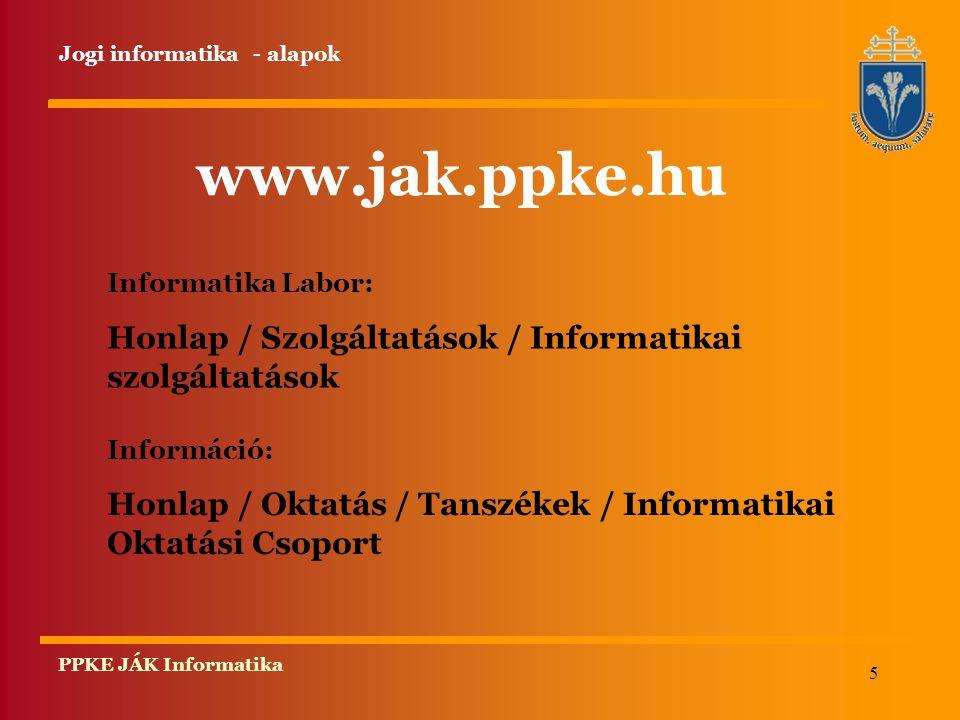 www.jak.ppke.hu Honlap / Szolgáltatások / Informatikai szolgáltatások