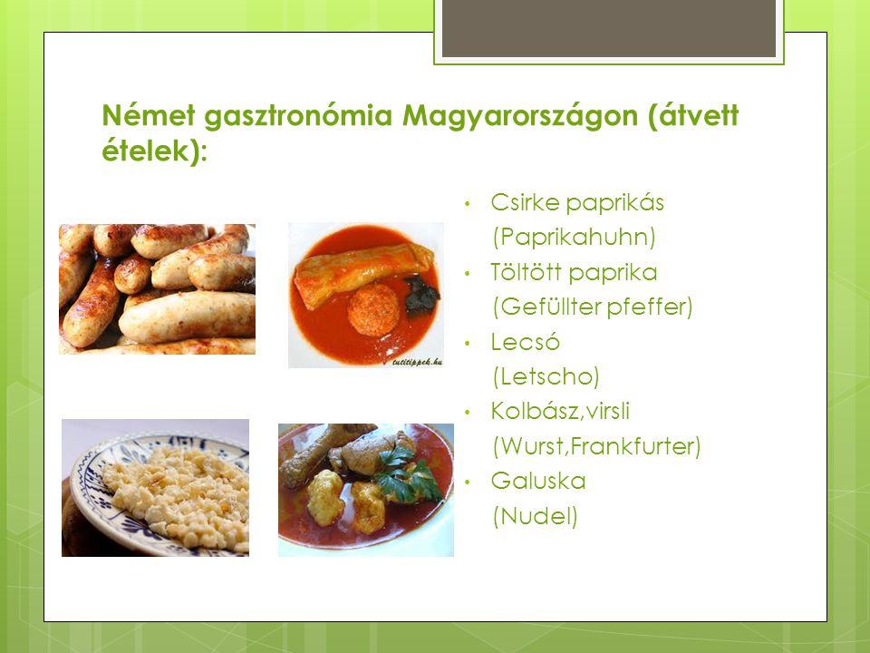 Német gasztronómia Magyarországon (átvett ételek):