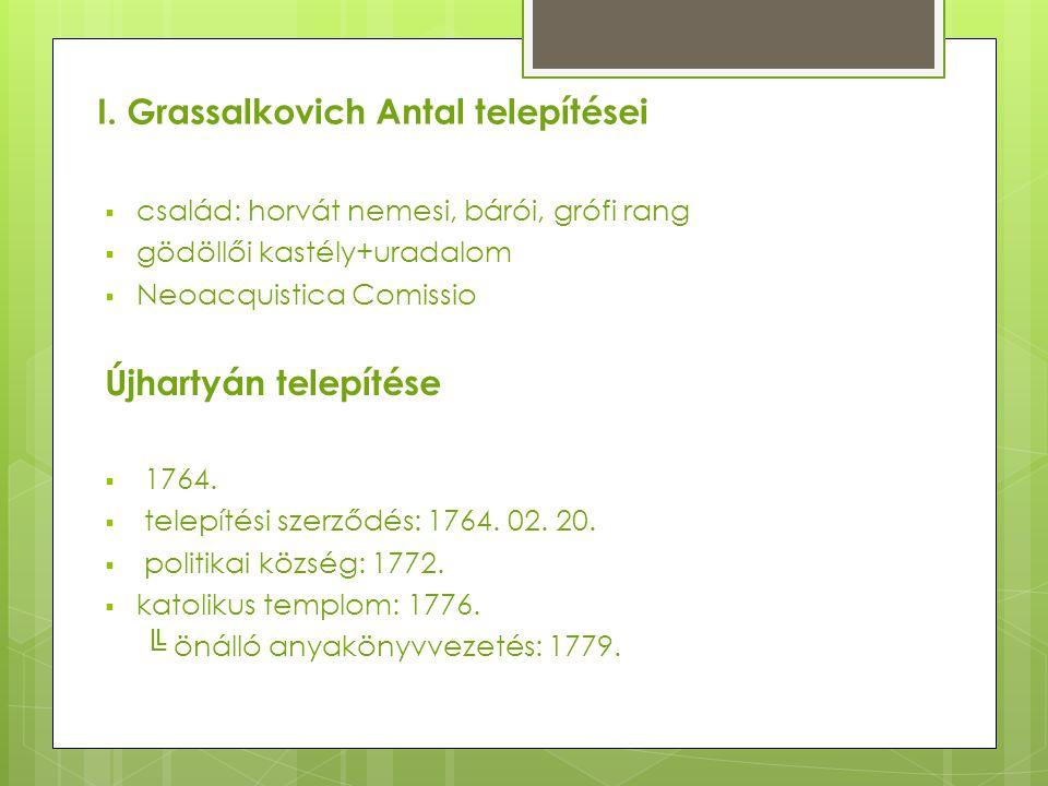 I. Grassalkovich Antal telepítései