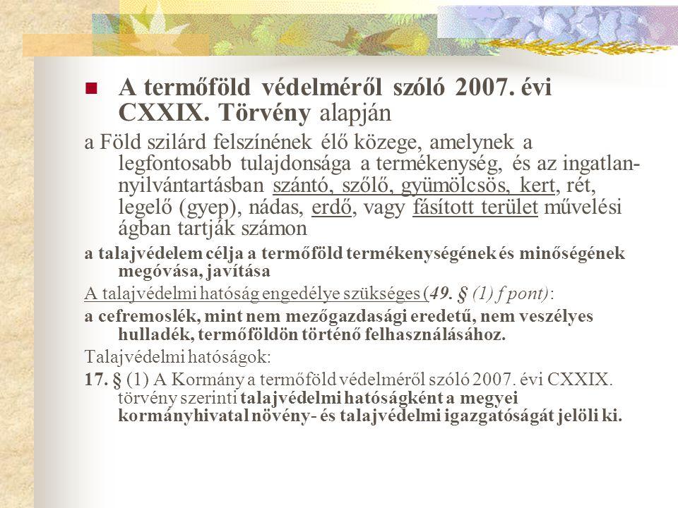 A termőföld védelméről szóló 2007. évi CXXIX. Törvény alapján