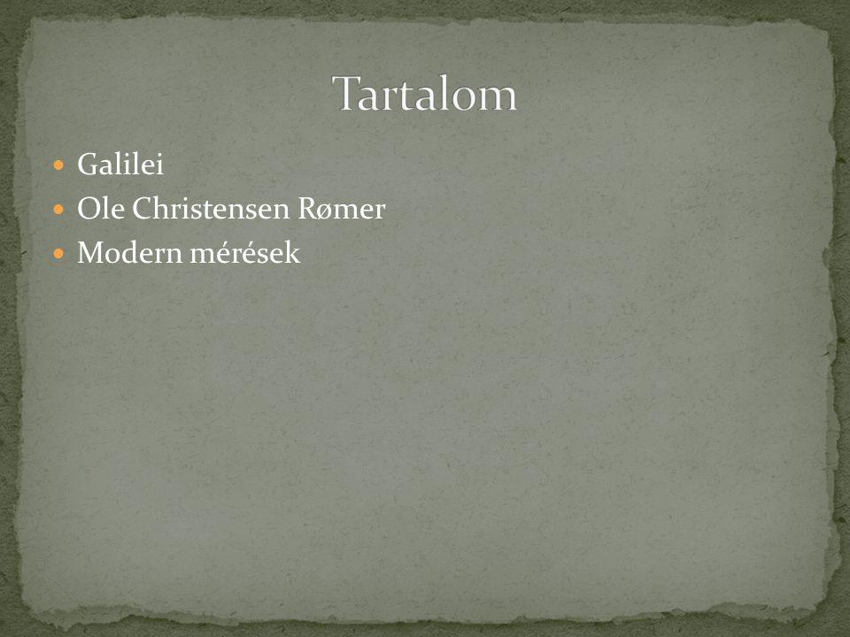 Tartalom Galilei Ole Christensen Rømer Modern mérések