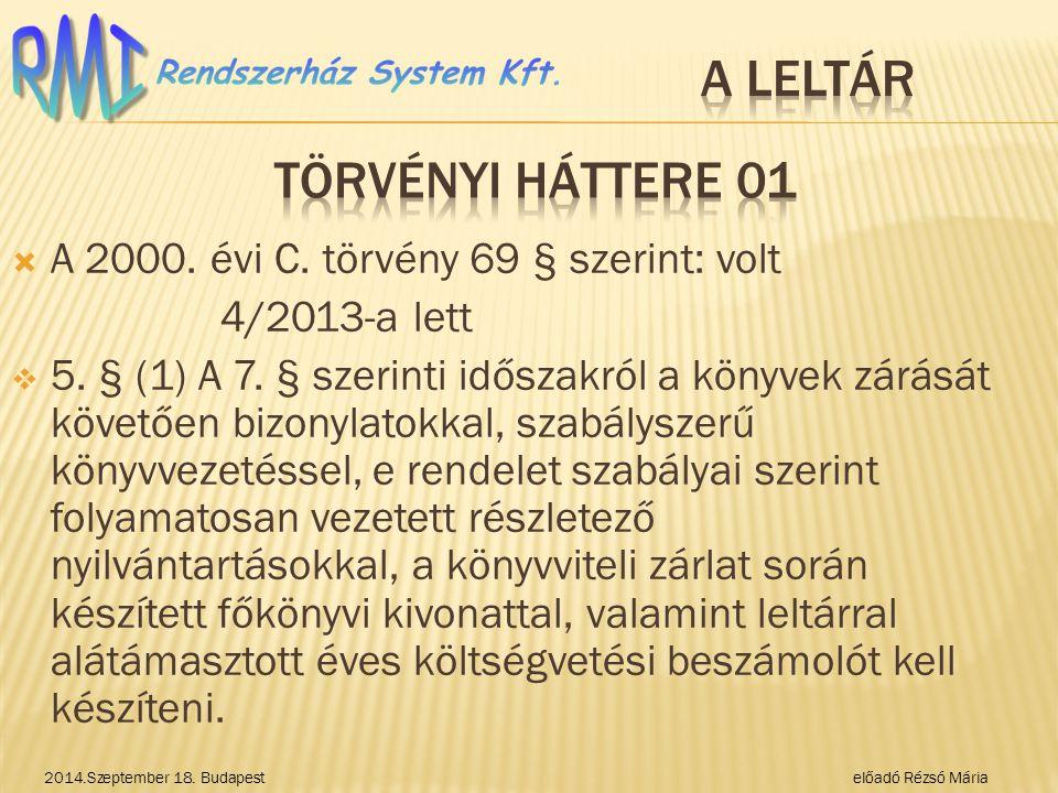 A Leltár törvényi háttere 01 A 2000. évi C. törvény 69 § szerint: volt