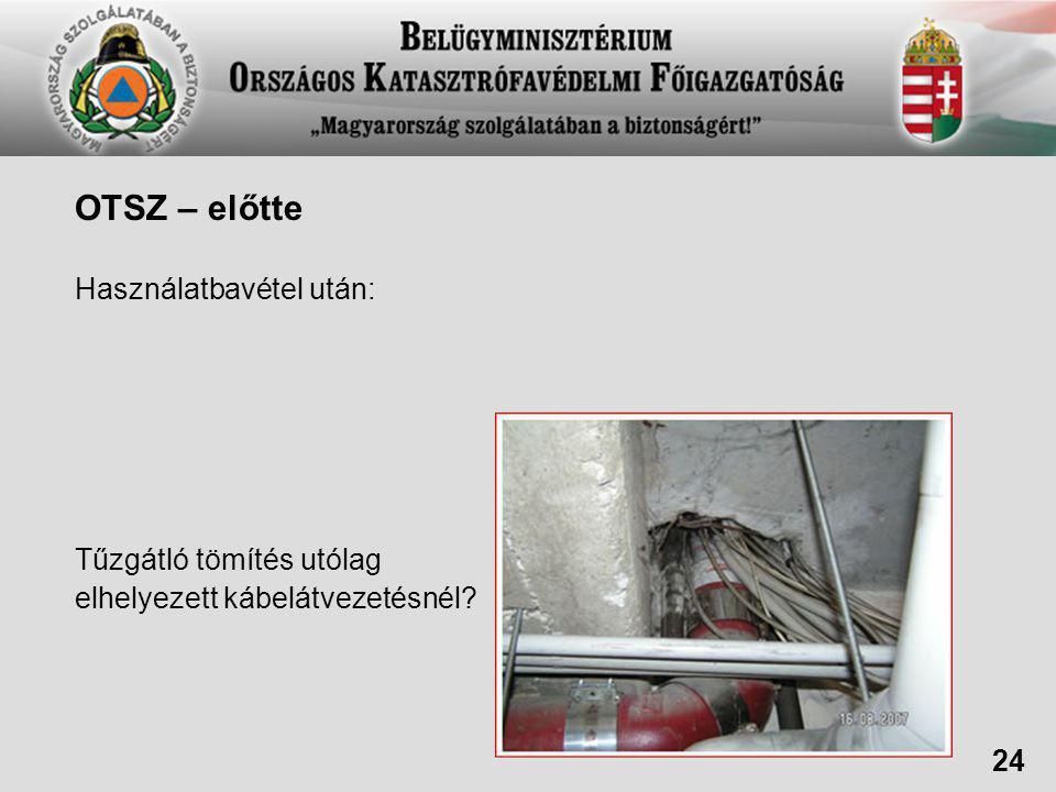 OTSZ – előtte Használatbavétel után: Tűzgátló tömítés utólag