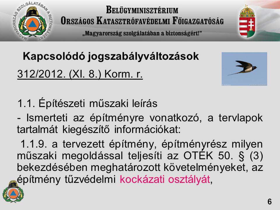 Kapcsolódó jogszabályváltozások 312/2012. (XI. 8.) Korm. r.