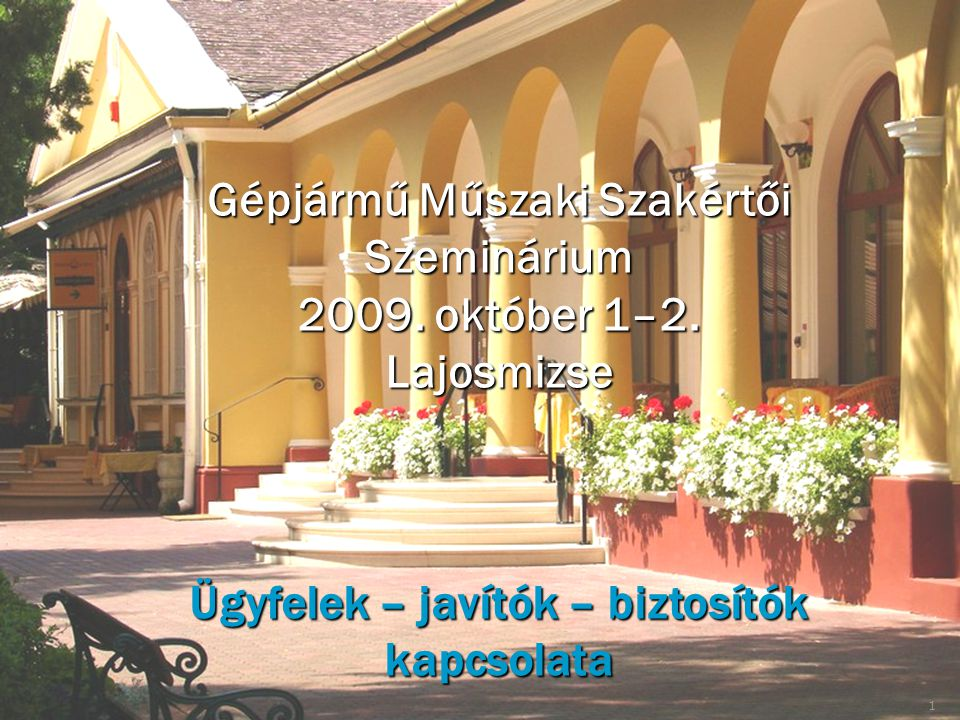 Gépjármű Műszaki Szakértői Szeminárium 2009. október 1–2. Lajosmizse