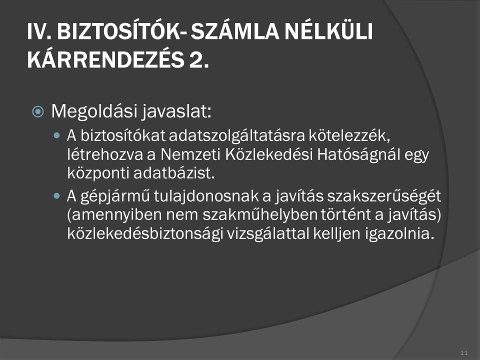 IV. BIZTOSÍTÓK- SZÁMLA NÉLKÜLI KÁRRENDEZÉS 2.
