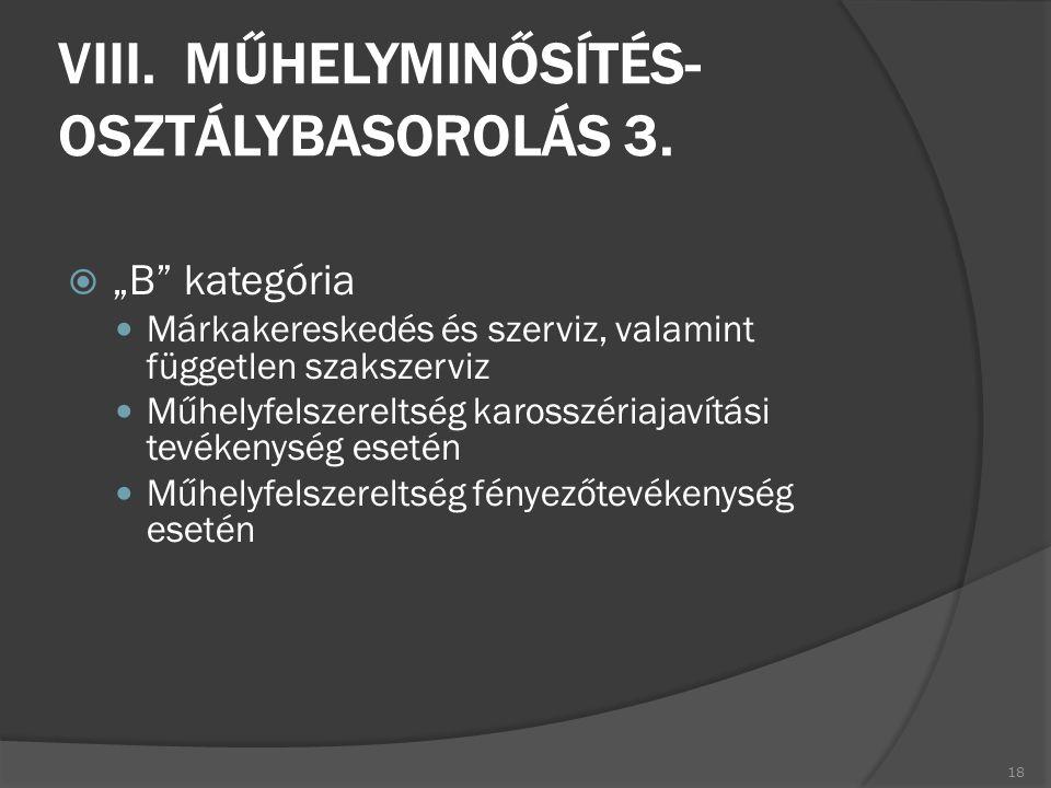 VIII. MŰHELYMINŐSÍTÉS- OSZTÁLYBASOROLÁS 3.