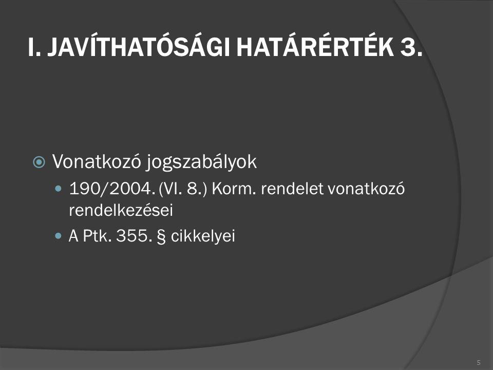 I. JAVÍTHATÓSÁGI HATÁRÉRTÉK 3.
