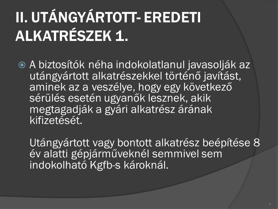 II. UTÁNGYÁRTOTT- EREDETI ALKATRÉSZEK 1.
