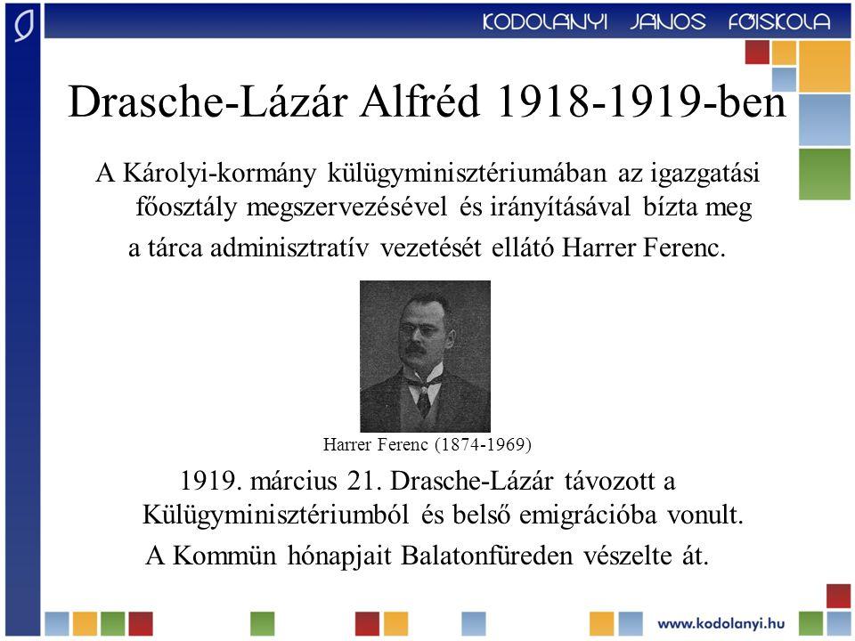 Drasche-Lázár Alfréd 1918-1919-ben