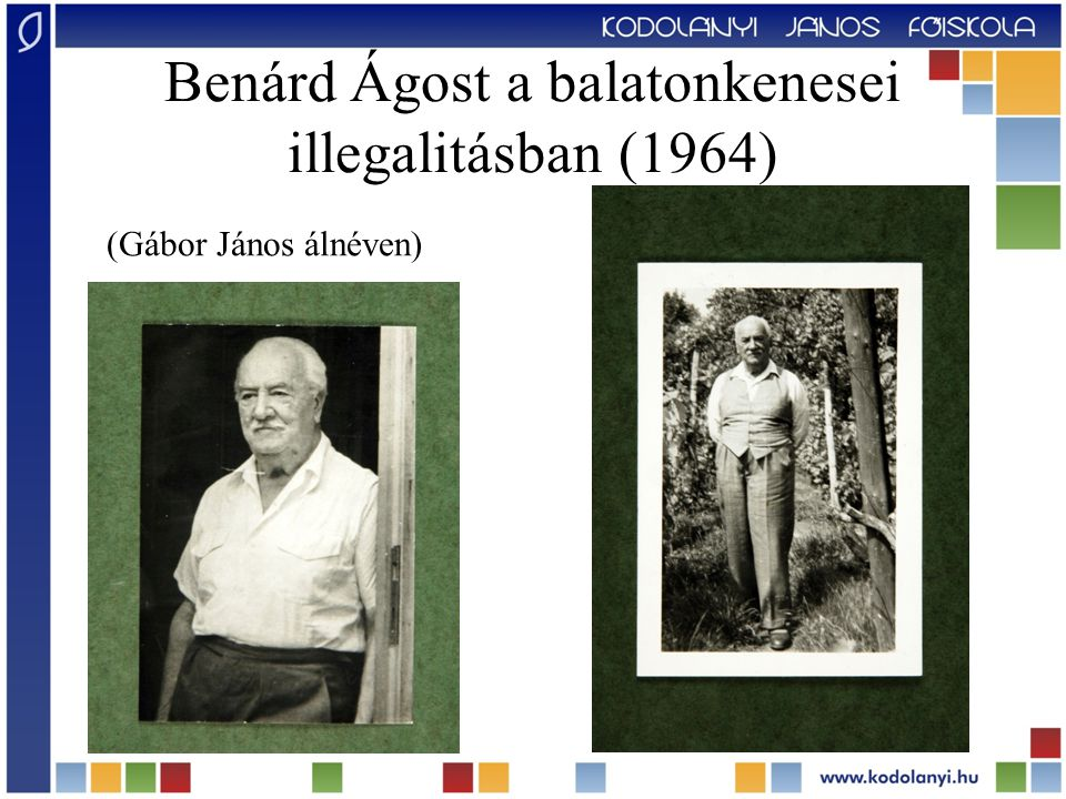 Benárd Ágost a balatonkenesei illegalitásban (1964)