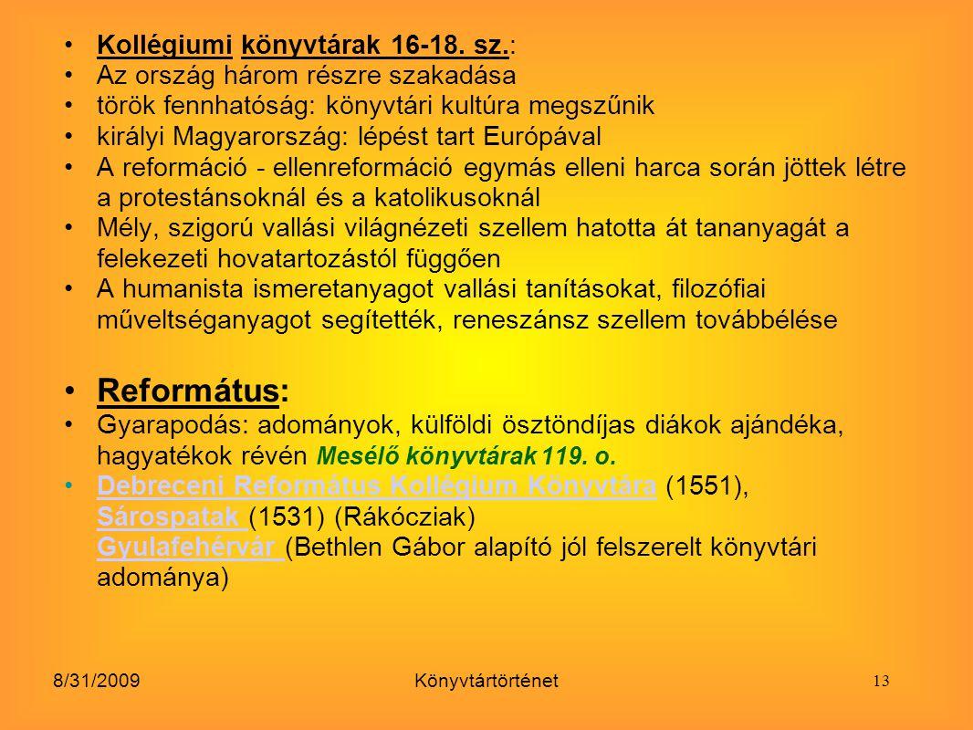 Református: Kollégiumi könyvtárak 16-18. sz.: