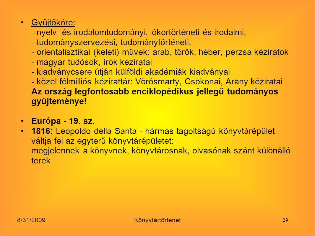 Gyűjtőköre: - nyelv- és irodalomtudományi, ókortörténeti és irodalmi, - tudományszervezési, tudománytörténeti, - orientalisztikai (keleti) művek: arab, török, héber, perzsa kéziratok - magyar tudósok, írók kéziratai - kiadványcsere útján külföldi akadémiák kiadványai - közel félmilliós kézirattár: Vörösmarty, Csokonai, Arany kéziratai Az ország legfontosabb enciklopédikus jellegű tudományos gyűjteménye!