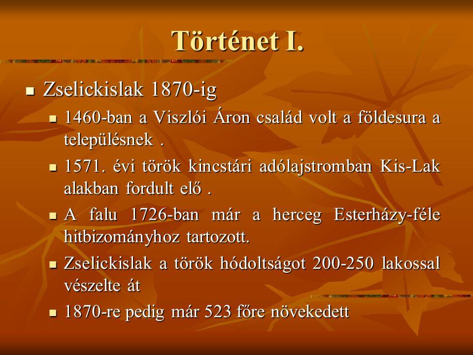 Történet I. Zselickislak 1870-ig